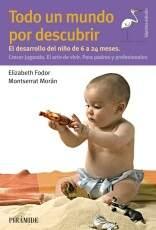 Todo un Mundo por Descubrir. Bebés de 6 a 24 meses.