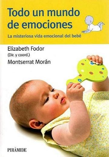 Todo un Mundo de Emociones tapa El desarrollo emocional del niño de 0 a 3 años.