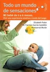Todo un Mundo de Sensaciones. Bebés de 0 a 6 meses.
